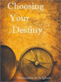 Choosing Your Destiny