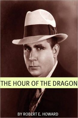 Hour of the Dragon (Annotated with an Essay on the History of the Fantasy Genre)