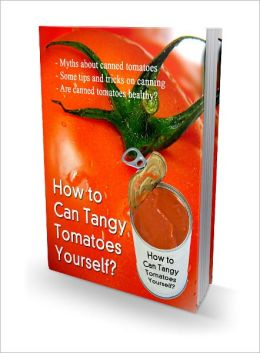 How To Can Tangy Tomatoes Yourself