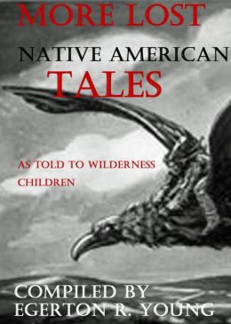 More Lost Native American Tales: As Told to Wilderness Children