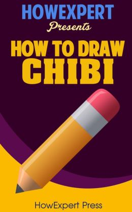 How To Draw Chibi - Your Step-By-Step Guide To Drawing Chibi Characters