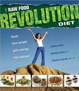 Raw Food Revolution Diet, The