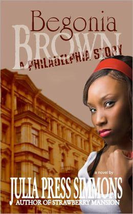 Begonia Brown: A Philadelphia Story