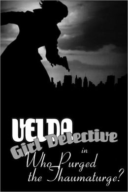 Velda: Girl Detective in Who Purged the Thaumaturge?