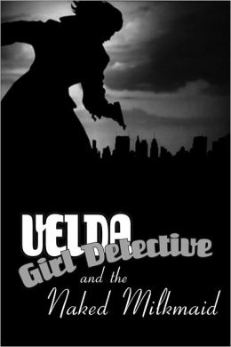 Velda: Girl Detective in The Naked Milkmaid