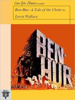 Ben-Hur: A Tale of the Christ (Unabridged Edition)