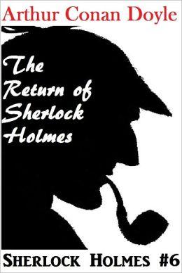 Sherlock Holmes, THE RETURN OF SHERLOCK HOLMES, Sherlock Holmes Complete Collection, Book # 6