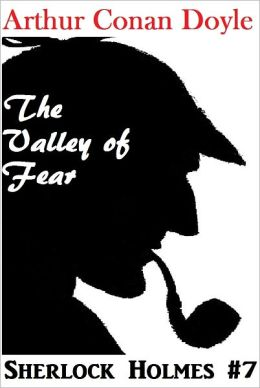 Sherlock Holmes, THE VALLEY OF FEAR, Sherlock Holmes Complete Collection, Book # 7