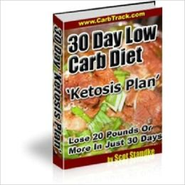 30 Day Low Carb Diet - Lose 20 Pounds Or More The First 30 Days