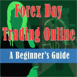 Forex Day Trading Online: A Beginner's Guide