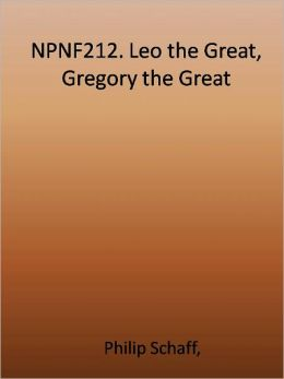 NPNF212. Leo the Great, Gregory the Great
