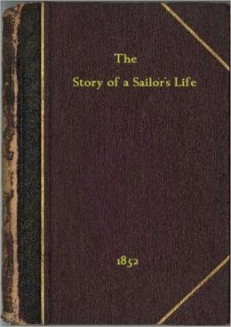 The Story of a Sailor's Life