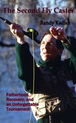 The Second Fly Caster: Fatherhood, Recovery and an Unforgettable Tournament
