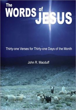 The Words of Jesus: Thirty-one Verses for Thirty-one Days of the Month