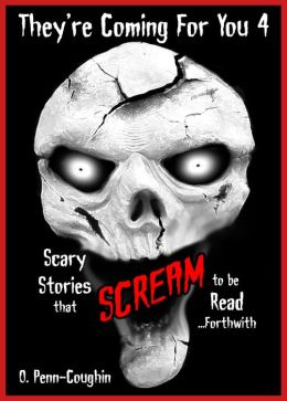 Scary Stories that Scream to be Read... Forthwith