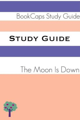 Study Guide: The Moon is Down (A BookCaps Study Guide)
