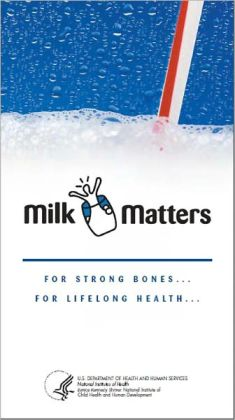 For Strong Bones...For Lifelong Health...Milk Matters!