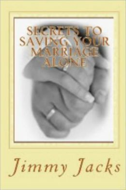 Secrets To Saving Your Marriage Alone