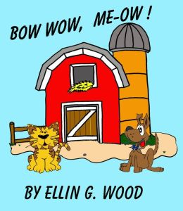 BOW WOW, MEOW! (A Children's Picture Book)