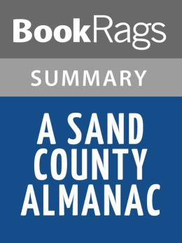 an analysis of the book a sand county almanac by aldo leopold This one-page guide includes a plot summary and brief analysis of a sand county almanac by aldo leopold recognized as one of the most important and influential books on nature and ecology ever penned, [].