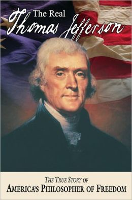 The Real Thomas Jefferson (American Classic Series)