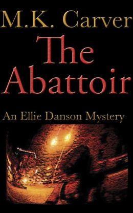 The Abattoir (An Ellie Danson Mystery)
