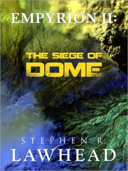 The Siege of Dome (Empyrion Saga Series #2)