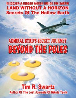 Admiral Byrd's Secret Journey Beyond The Poles