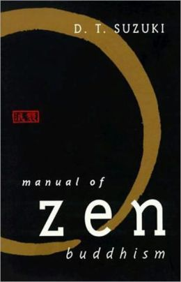 Manual of Zen Buddhism *SECOND EDITION* (Formatted & Optimized for Nook)