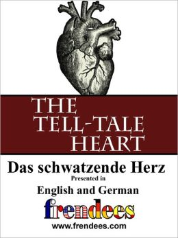 The Tell-Tale Heart Das schwatzende Herz Presented by Frendees Dual Language English/German