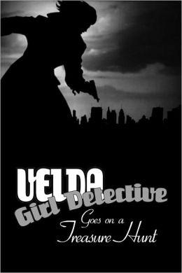 Velda: Girl Detective Goes on a Treasure Hunt