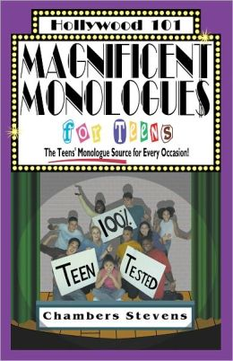 Magnificent Monologues for Teens: The Teens' Monologue Source for Every Occasion!