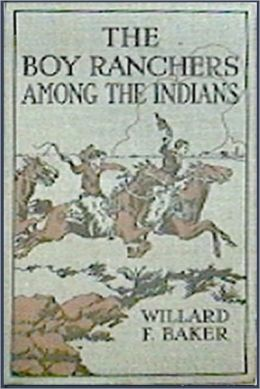The Boy Ranchers Among the Indians