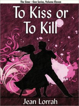 To Kiss or To Kill (Sime~Gen, Book 11)