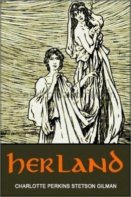 Herland (Unabridged Edition)