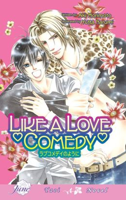 Like A Love Comedy (Yaoi Novel)
