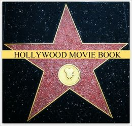 Hollywood Movie Book: 58 Classic Novels that Became Movies (Action Adventure, Romance, Sci-Fi, Mystery for the nook)