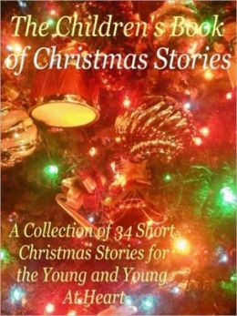 The Children's Book of Christmas Stories (Well-fomatted Edition With an Active Table of Contents)