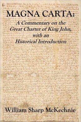 MAGNA CARTA: A Commentary on the Great Charter of King John, with an Historical Introduction