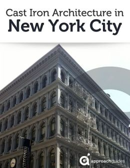Guide to New York City: Cast Iron Architecture in SoHo & Tribeca (Travel Guide to NYC)