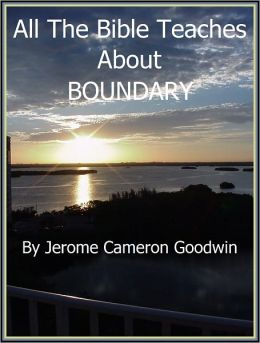 BOUNDARY - All The Bible Teaches About