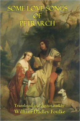 SOME LOVE SONGS OF PETRARCH