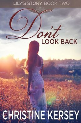 Don't Look Back: sequel to He Loves Me Not (Lily's Story, Book 2)