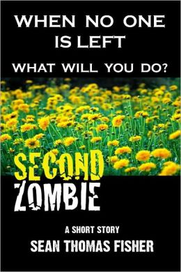 SECOND ZOMBIE (Now includes FIRST ZOMBIE and excerpt from the gripping novel - FLOODWATER ZOMBIES.)