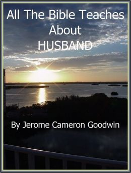 HUSBAND - All The Bible Teaches About