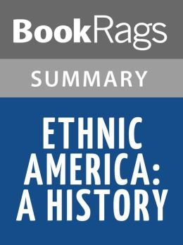Ethnic America: A History by Thomas Sowell l Summary & Study Guide