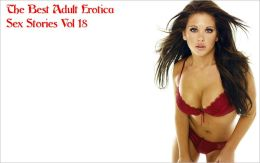 The Best Adult Erotica Sex Stories Vol 18