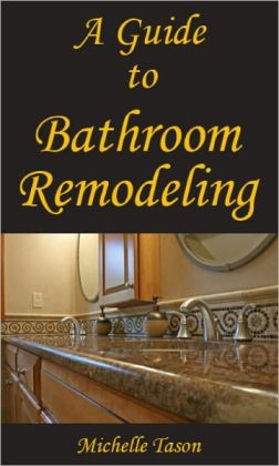 A Guide To Bathroom Remodeling