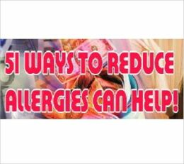 51 Ways to Reduce Allergies can help!
