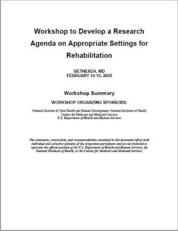 Workshop to Develop an Agenda on Research Settings for Rehabilitation